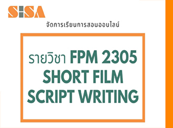 SISA provides online teaching format for the FPM course 2305 Short Film Script Writing.